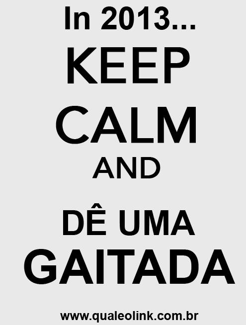 keep calm and de uma gaitada